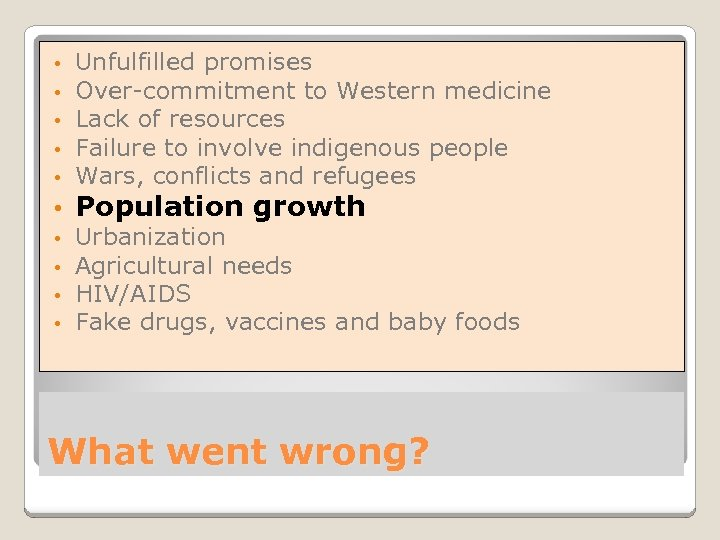 • • • Unfulfilled promises Over-commitment to Western medicine Lack of resources Failure