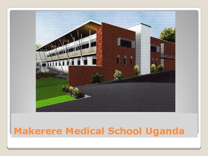 Makerere Medical School Uganda
