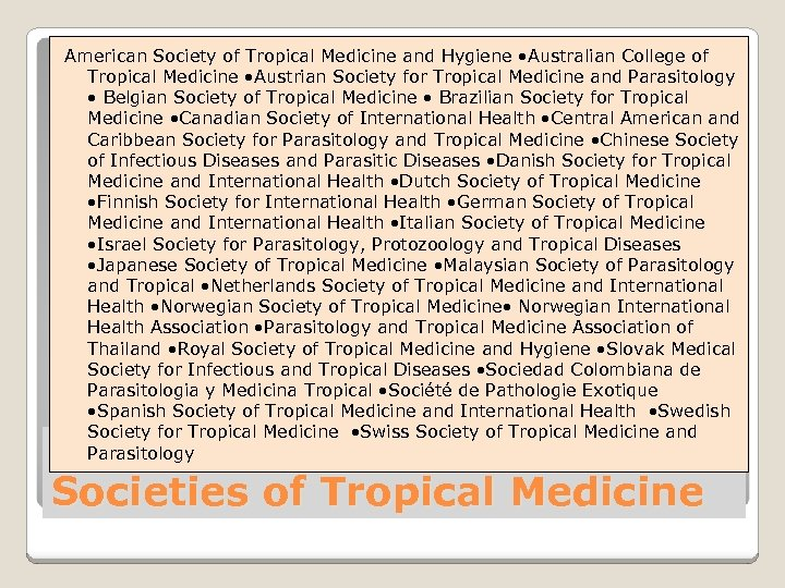 American Society of Tropical Medicine and Hygiene • Australian College of Tropical Medicine •
