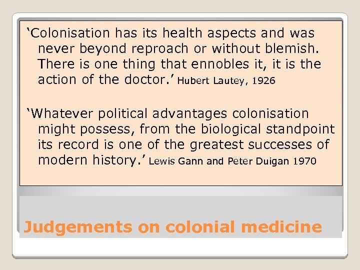 'Colonisation has its health aspects and was never beyond reproach or without blemish. There