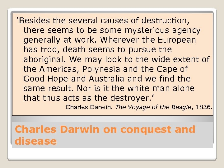 'Besides the several causes of destruction, there seems to be some mysterious agency generally