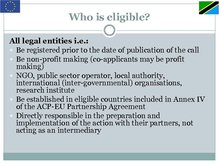 Who is eligible? All legal entities i. e. : Be registered prior to the