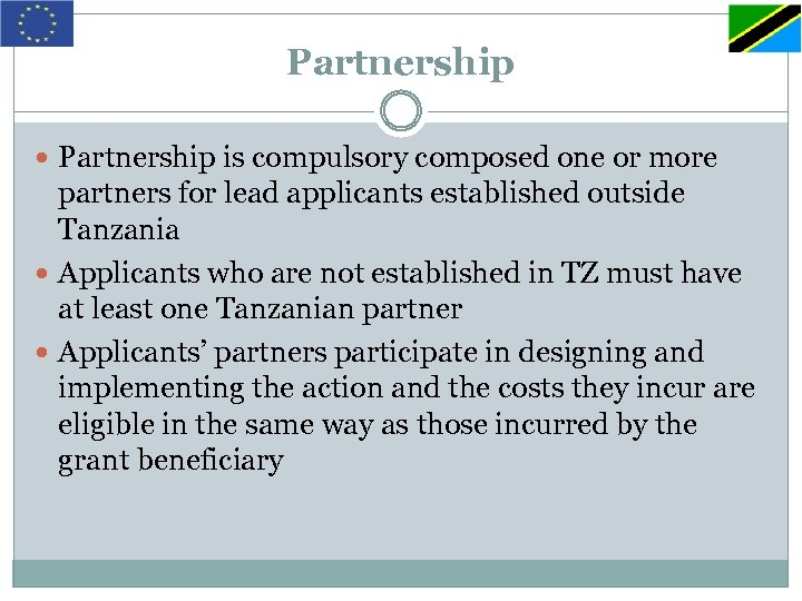 Partnership is compulsory composed one or more partners for lead applicants established outside Tanzania