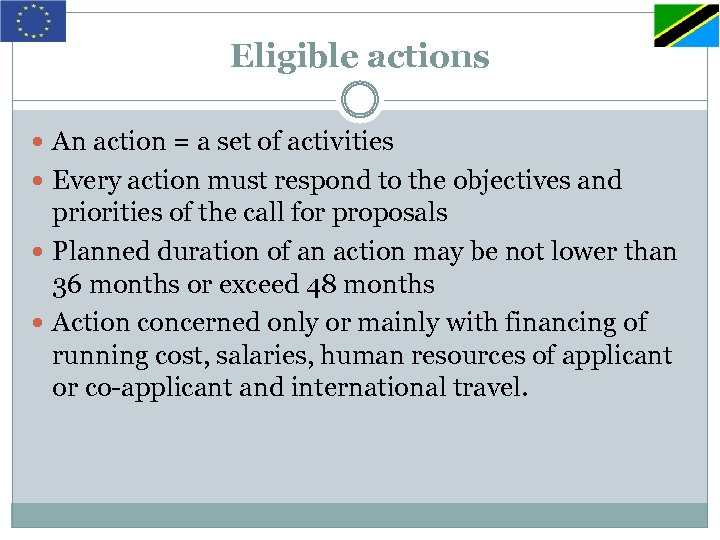 Eligible actions An action = a set of activities Every action must respond to