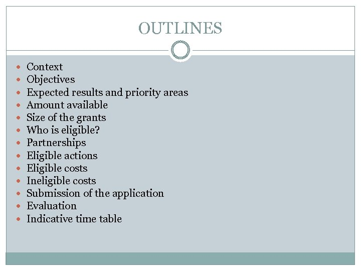 OUTLINES Context Objectives Expected results and priority areas Amount available Size of the grants