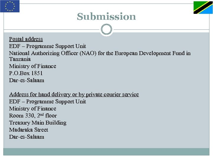 Submission Postal address EDF – Programme Support Unit National Authorizing Officer (NAO) for the
