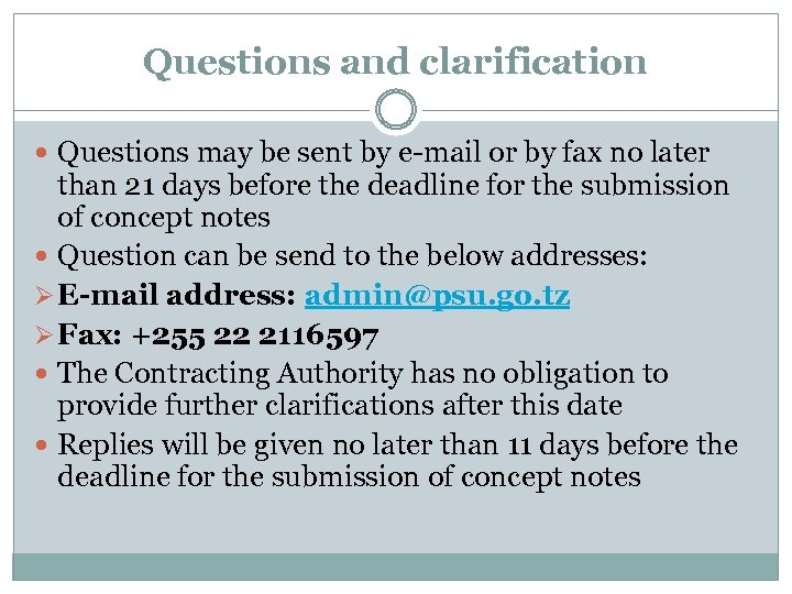 Questions and clarification Questions may be sent by e-mail or by fax no later