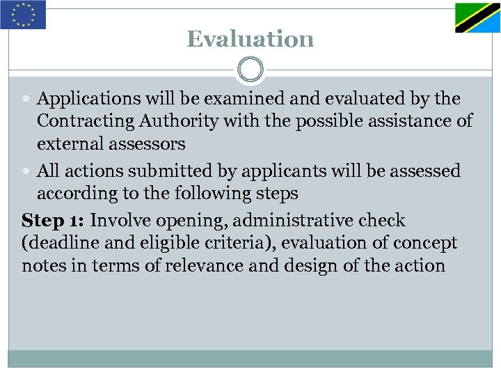 Evaluation Applications will be examined and evaluated by the Contracting Authority with the possible