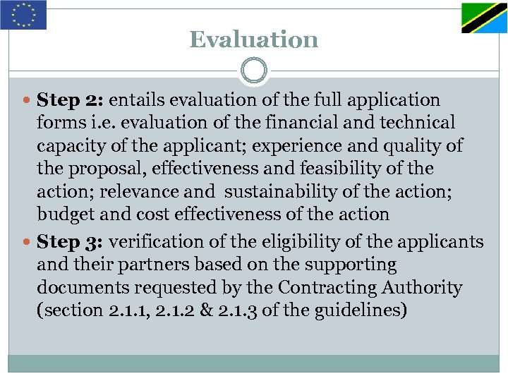 Evaluation Step 2: entails evaluation of the full application forms i. e. evaluation of
