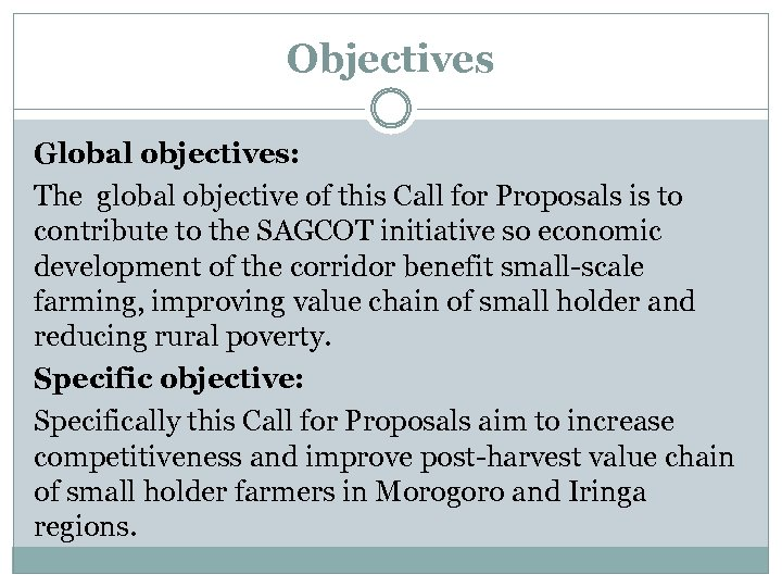 Objectives Global objectives: The global objective of this Call for Proposals is to contribute