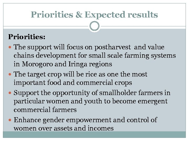 Priorities & Expected results Priorities: The support will focus on postharvest and value chains