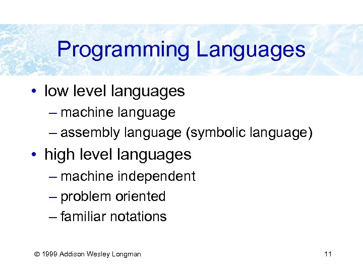 Programming Languages • low level languages – machine language – assembly language (symbolic language)