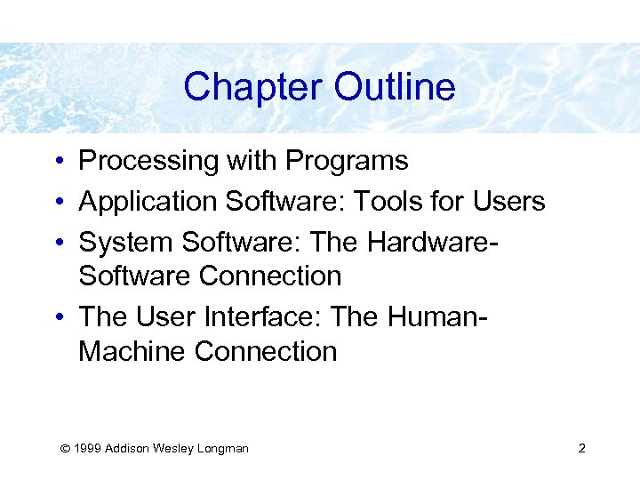 Chapter Outline • Processing with Programs • Application Software: Tools for Users • System