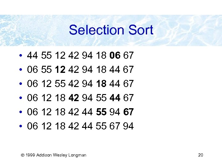 Selection Sort • • • 44 55 12 42 94 18 06 67 06