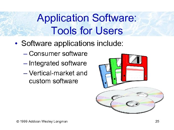 Application Software: Tools for Users • Software applications include: – Consumer software – Integrated