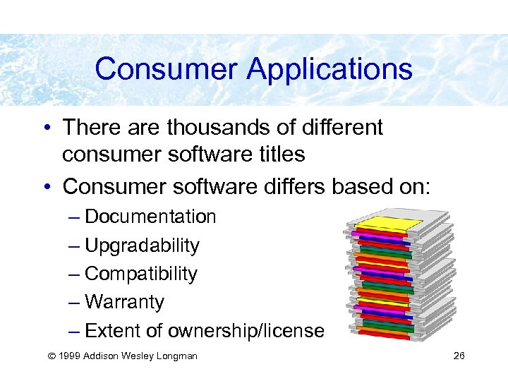Consumer Applications • There are thousands of different consumer software titles • Consumer software