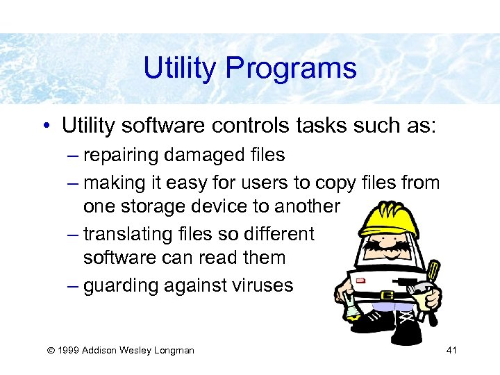 Utility Programs • Utility software controls tasks such as: – repairing damaged files –