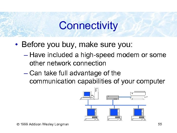 Connectivity • Before you buy, make sure you: – Have included a high-speed modem