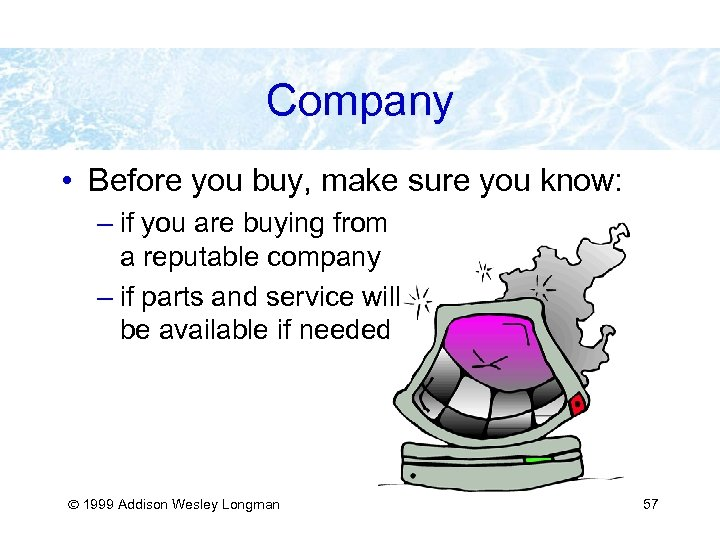 Company • Before you buy, make sure you know: – if you are buying