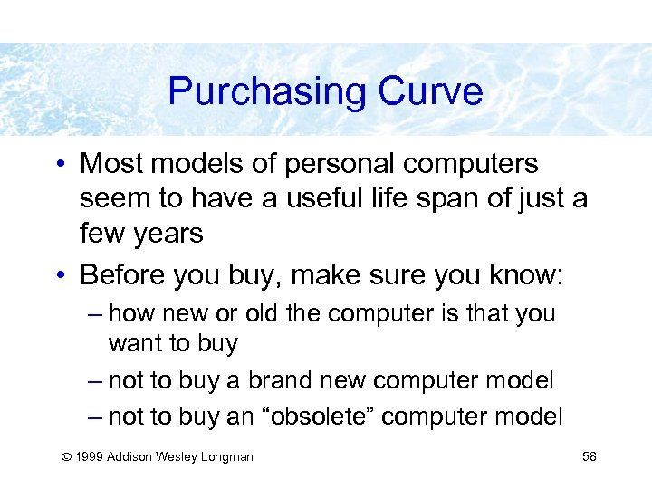 Purchasing Curve • Most models of personal computers seem to have a useful life
