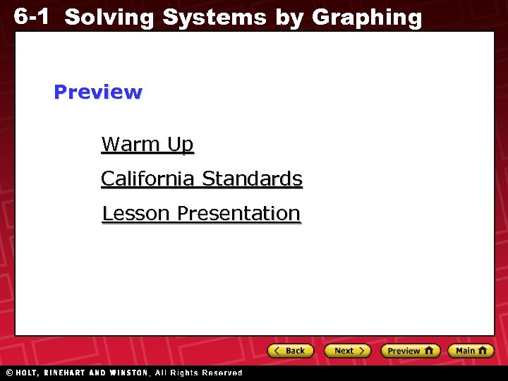 6 -1 Solving Systems by Graphing Preview Warm Up California Standards Lesson Presentation