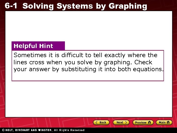 6 -1 Solving Systems by Graphing Helpful Hint Sometimes it is difficult to tell