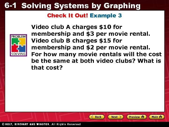 6 -1 Solving Systems by Graphing Check It Out! Example 3 Video club A