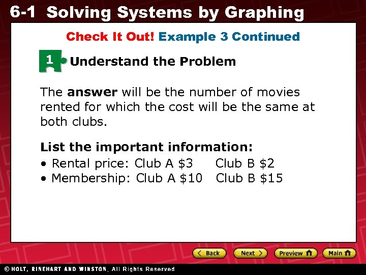 6 -1 Solving Systems by Graphing Check It Out! Example 3 Continued 1 Understand