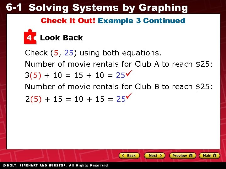 6 -1 Solving Systems by Graphing Check It Out! Example 3 Continued 4 Look