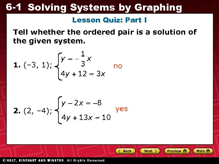 6 -1 Solving Systems by Graphing Lesson Quiz: Part I Tell whether the ordered