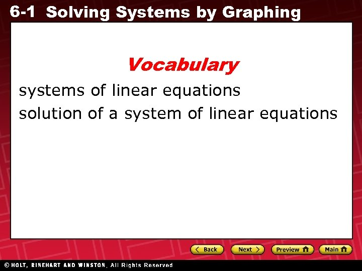 6 -1 Solving Systems by Graphing Vocabulary systems of linear equations solution of a