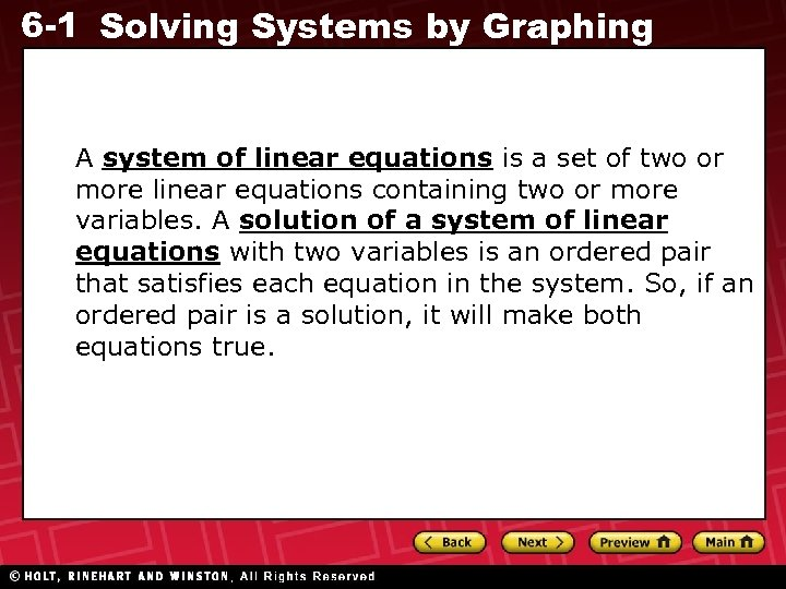 6 -1 Solving Systems by Graphing A system of linear equations is a set