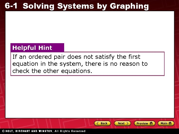 6 -1 Solving Systems by Graphing Helpful Hint If an ordered pair does not