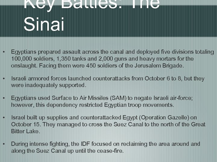Key Battles: The Sinai • Egyptians prepared assault across the canal and deployed five