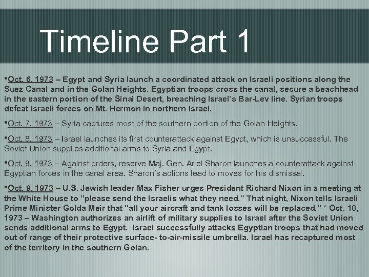 Timeline Part 1 • Oct. 6, 1973 – Egypt and Syria launch a coordinated