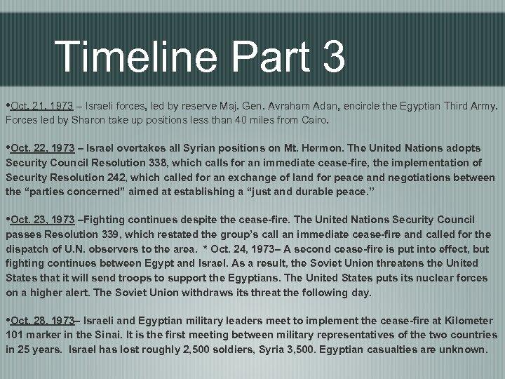 Timeline Part 3 • Oct. 21, 1973 – Israeli forces, led by reserve Maj.