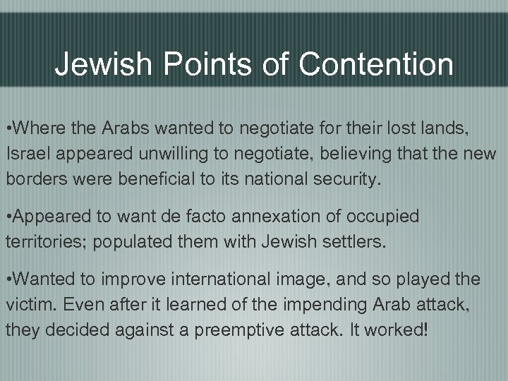 Jewish Points of Contention • Where the Arabs wanted to negotiate for their lost