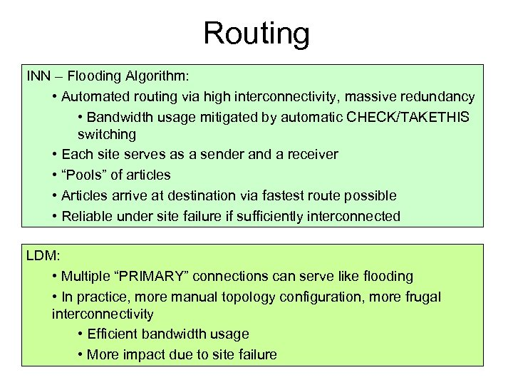Routing INN – Flooding Algorithm: • Automated routing via high interconnectivity, massive redundancy •