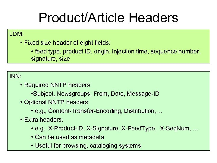 Product/Article Headers LDM: • Fixed size header of eight fields: • feed type, product
