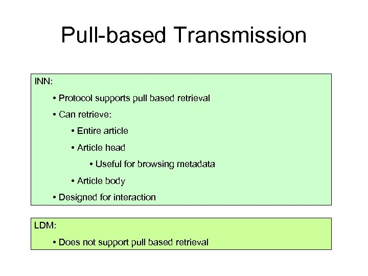 Pull-based Transmission INN: • Protocol supports pull based retrieval • Can retrieve: • Entire