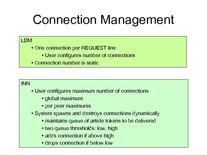Connection Management LDM • One connection per REQUEST line • User configures number of
