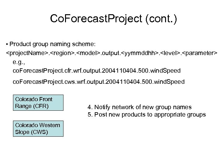 Co. Forecast. Project (cont. ) • Product group naming scheme: <project. Name>. <region>. <model>.