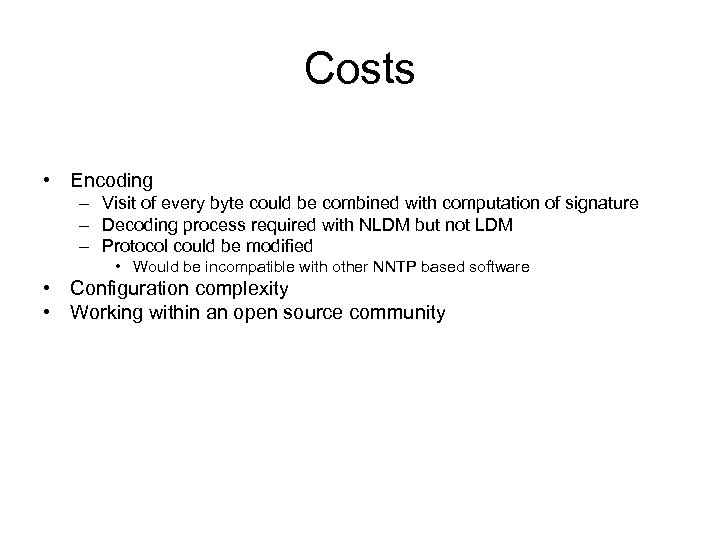 Costs • Encoding – Visit of every byte could be combined with computation of
