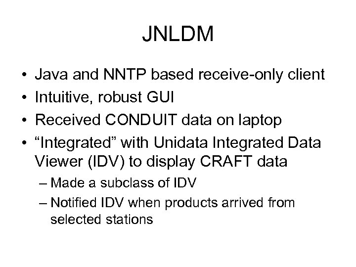 JNLDM • • Java and NNTP based receive-only client Intuitive, robust GUI Received CONDUIT
