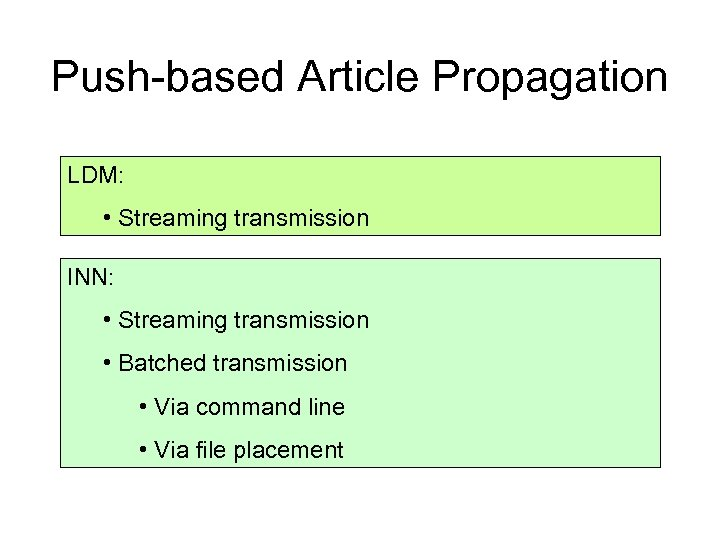Push-based Article Propagation LDM: • Streaming transmission INN: • Streaming transmission • Batched transmission