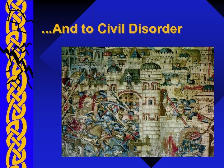 . . . And to Civil Disorder