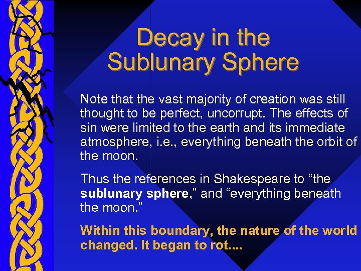 Decay in the Sublunary Sphere Note that the vast majority of creation was still