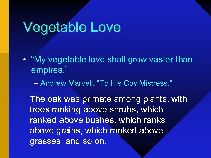 "Vegetable Love • ""My vegetable love shall grow vaster than empires. "" – Andrew"