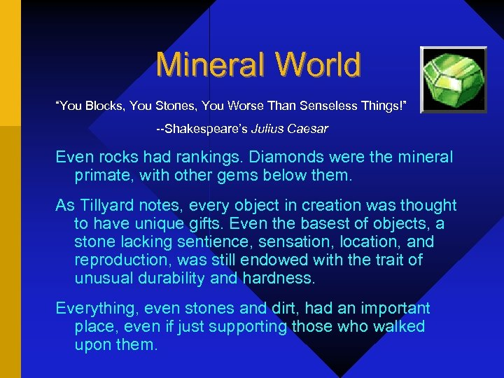"Mineral World ""You Blocks, You Stones, You Worse Than Senseless Things!"" --Shakespeare's Julius Caesar"