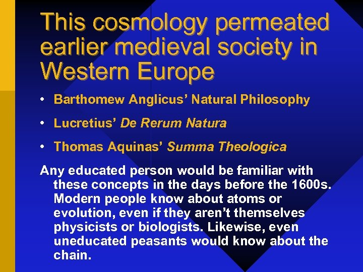 This cosmology permeated earlier medieval society in Western Europe • Barthomew Anglicus' Natural Philosophy